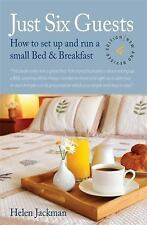 Just Six Guests, 4th Edition: How to Set Up and Run a Small Bed & Breakfast, Jac