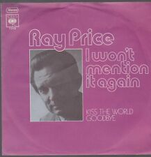 "7"" Single Ray Price I Wan`t Mention It Again / Kiss The Wporld Goodbye 70`s"