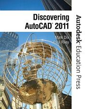 Discovering AutoCAD 2011 by Inc. Staff Autodesk, Mark Dix and Paul Riley...
