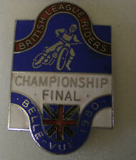 BELLE VUE 1980  BRITISH LEAGUE RIDERS CHAMPIONSHIP FINAL Enamel Badge SPEEDWAY