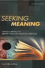 Libraries Unlimited Guided Inquiry Ser.: Seeking Meaning : A Process Approach...