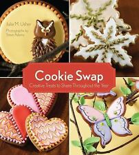 Cookie Swap : Creative Treats to Share Throughout the Year by Julia M. Usher