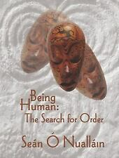 Being Human: The Search for Order, Sean O Nuallain, Very Good, , 2000-12-01,