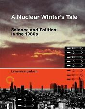 A Nuclear Winter's Tale: Science and Politics in the 1980s (Transformations: Stu