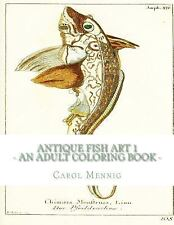 Antique Fish Art 1 - an Adult Coloring Book by Carol Mennig (2016, Paperback)