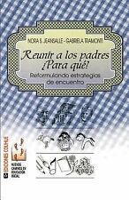 Reunir a los Padres : Para Qui by Nora Sofma Jeansalle and Gabriela Tramonti...