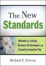 The New Standards: Methods for Linking Business Performance and Executive Incent