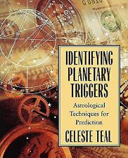 Identifying Planetary Triggers : Astrological Techniques for Prediction by...