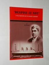 Despise It Not Ian Sumner. A Hull Man Spies On The Kaiser's Germany. 1st 2002.