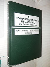 A COMPLETE COURSE IN CANNING Book II Packaging Aseptic Processing Lopez Scienza