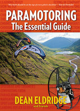 Book: Paramotoring - The Essential Guide by Dean Eldridge and friends. PPG Guide