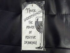 "Wooden Plaque/Sign ""Never underestimate the power of positive drinki"" Gift tag"