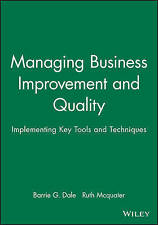 Managing Business Improvement and Quality: Implementing Key Tools and Technique