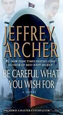The Clifton Chronicles: Be Careful What You Wish For 4 by Jeffrey Archer...
