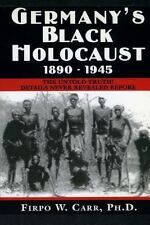 Germany's Black Holocaust: 1890-1945 : Details Never Before Revealed! by...