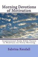 Morning Devotions of Motivation : Inspirational Daily Bible Verses to...