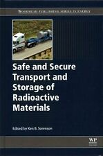 Safe and Secure Transport and Storage of Radioactive Materials by Elsevier...