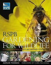 RSPB Gardening for Wildlife: A Complete Guide to Nature-friendly Gardening by...