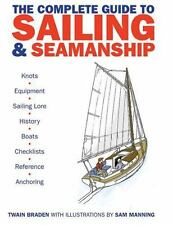 The Complete Guide to Sailing and Seamanship : Knots - Equipment - Sailing...