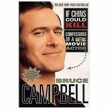 2002 If Chins Could Kill: Confessions of a B Movie Actor BOOK by Bruce Campbell