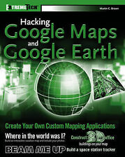 Hacking Google Maps and Google Earth by Martin C. Brown (Paperback, 2006)