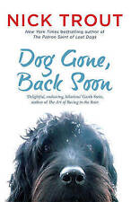 ~DOG GONE, BACK SOON by NICK TROUT - 2014~