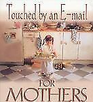 NEW - Touched by an E-Mail for Mothers