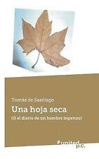 Una Hoja Seca by Tomas De Santiago (2014, Paperback)