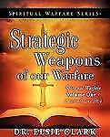 Strategic Weapons of Our Warfare by Elsie Clark (2009, Paperback)