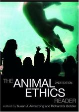 The Animal Ethics Reader by Susan J. Armstrong and Richard George Botzler...