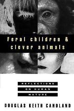 Feral Children and Clever Animals: Reflections on Human Nature, Candland, Dougla