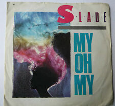 "SLADE - My, Oh, My, 1983 7"" Vinyl Single."