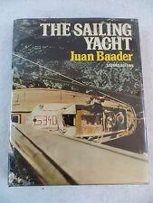 Juan Baader THE SAILING YACHT 2nd Edition c1979