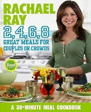 Rachael Ray 2, 4, 6, 8 Great Meals for Couples Crowds recipes 30 min cookbook