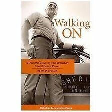 Walking On : A Daughter's Journey with Legendary Sheriff Buford Pusser by...
