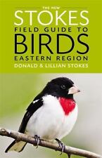 The New Stokes Field Guide to Birds: Eastern Region by Donald Stokes and...