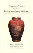 Hungarian Ceramics from the Zsolnay Manufactory, 1853-2001, art, ceramics, print
