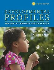 Developmental Profiles : Pre-Birth Through Adolescence by Lynn R. Marotz and...