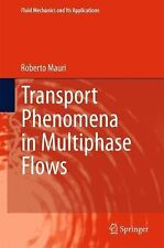 Fluid Mechanics and Its Applications Ser.: Transport Phenomena in Multiphase...