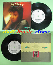 LP 45 7'' PAUL YOUNG Love of the common people Behind your smile  no cd mc dvd *