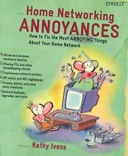 Annoyances: Home Networking Annoyances : How to Fix the Most Annoying Things...