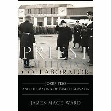 Priest, Politician, Collaborator: Jozef Tiso and the Making of Fascist-ExLibrary