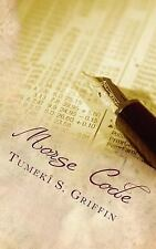 First Edition: Morse Code by Tumeki Griffin (2016, Paperback)
