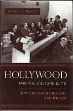 Hollywood and the Culture Elite: How the Movies Became American: Peter Decherney