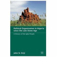 Political Organization in Nigeria since the Late Stone Age: A History of the Igb