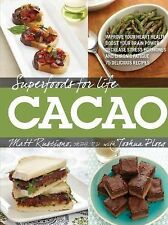 Superfoods for Life, Cacao : Improve Heart Health - Boost Your Brain Power -...