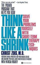 Think Like a Shrink: Solve Your Problems Yourself with Short Term Therapy Techni