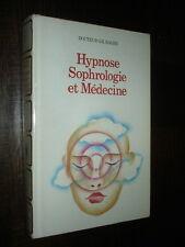HYPNOSE, SOPHROLOGIE ET MEDECINE - Docteur G.R. Rager 1977