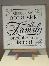 Wooden Wedding Choose a seat not a side sign Shabby Chic decoration church