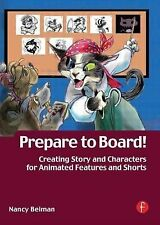 Prepare to Board! Creating Story and Characters for Animated  Features and Short